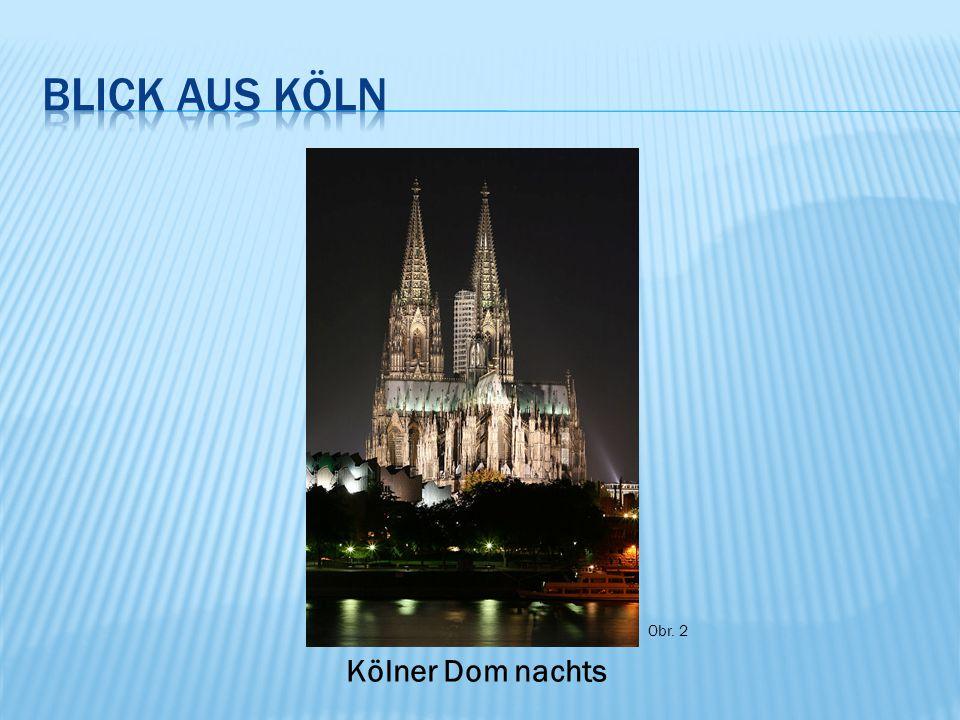 Obr. 2 Kölner Dom nachts