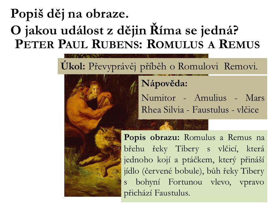 Obr. 1 Popiš děj na obraze. O jakou událost z dějin Říma se jedná.