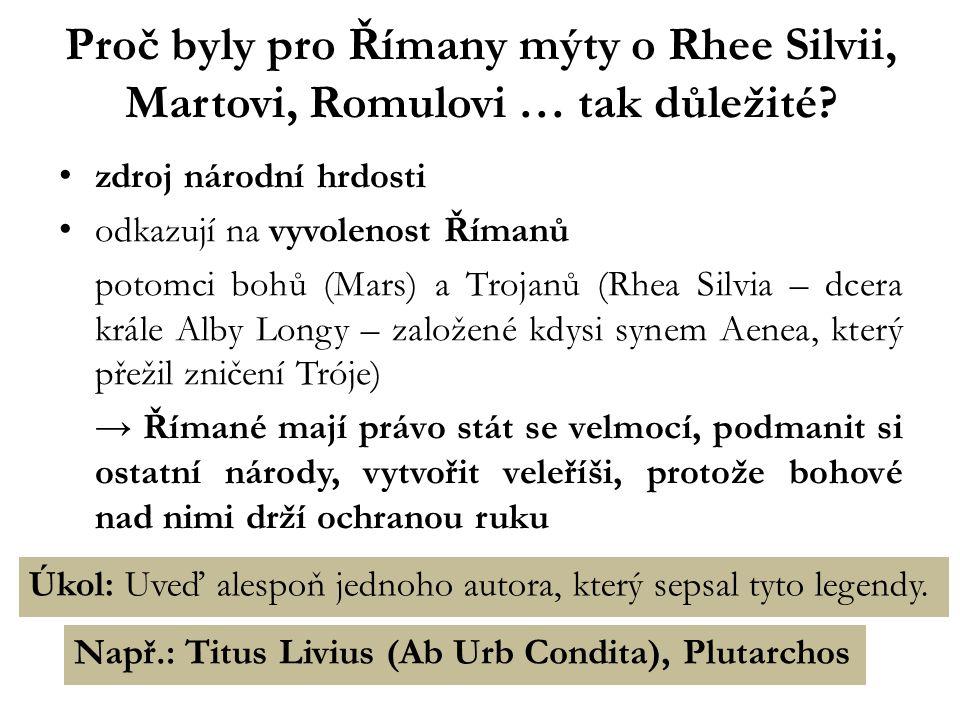 Proč byly pro Římany mýty o Rhee Silvii, Martovi, Romulovi … tak důležité.