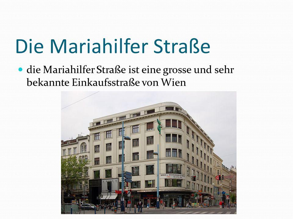 Die Mariahilfer Straße die Mariahilfer Straße ist eine grosse und sehr bekannte Einkaufsstraße von Wien