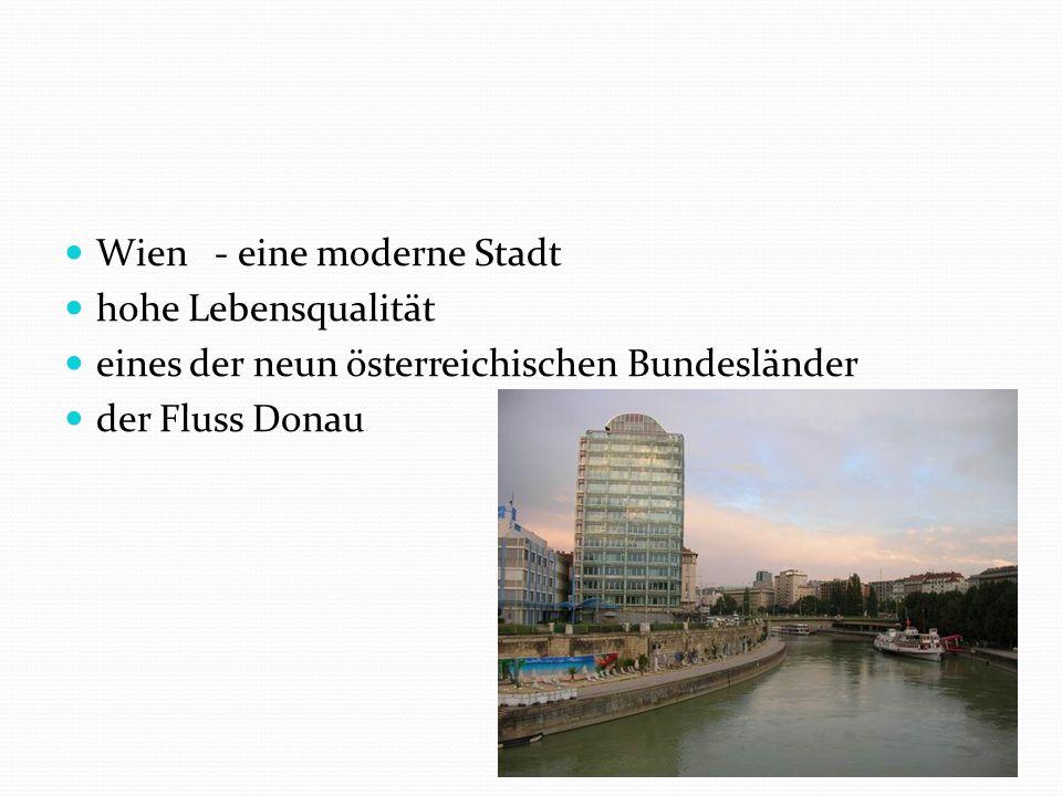 Wien - eine moderne Stadt hohe Lebensqualität eines der neun österreichischen Bundesländer der Fluss Donau