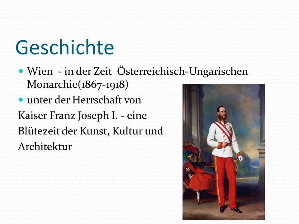 Geschichte Wien - in der Zeit Österreichisch-Ungarischen Monarchie(1867-1918) unter der Herrschaft von Kaiser Franz Joseph I.