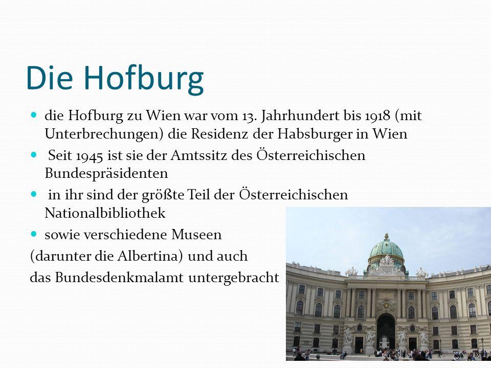 Die Hofburg die Hofburg zu Wien war vom 13.