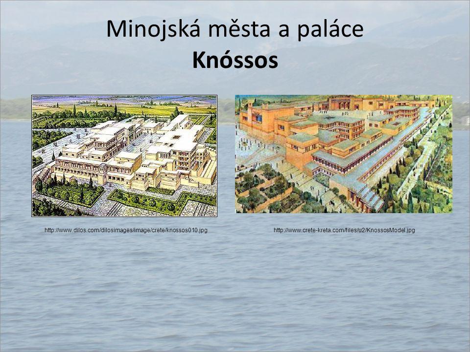 Minojská města a paláce Knóssos http://www.crete-kreta.com/files/u2/KnossosModel.jpghttp://www.dilos.com/dilosimages/image/crete/knossos010.jpg