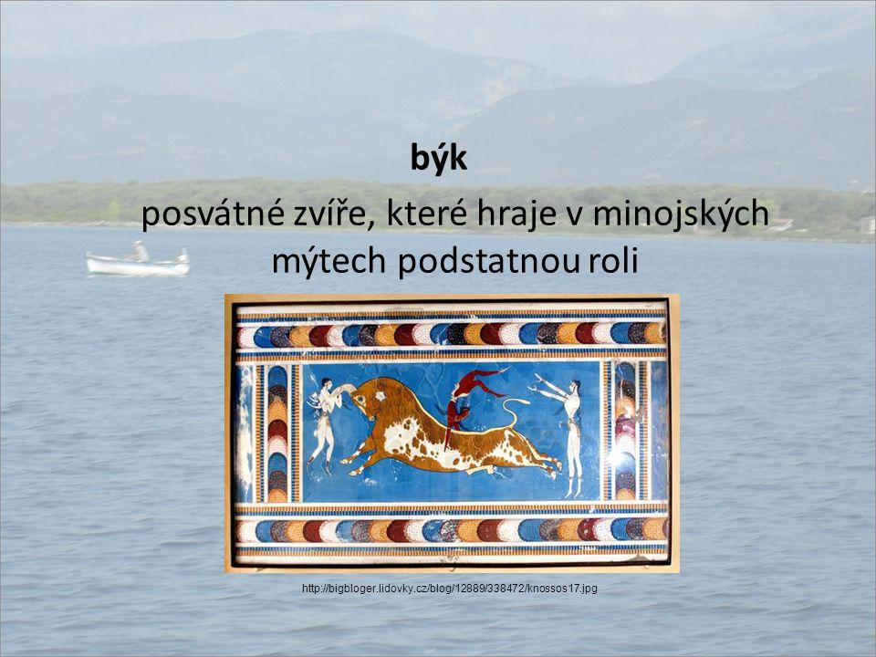 býk posvátné zvíře, které hraje v minojských mýtech podstatnou roli http://bigbloger.lidovky.cz/blog/12889/338472/knossos17.jpg