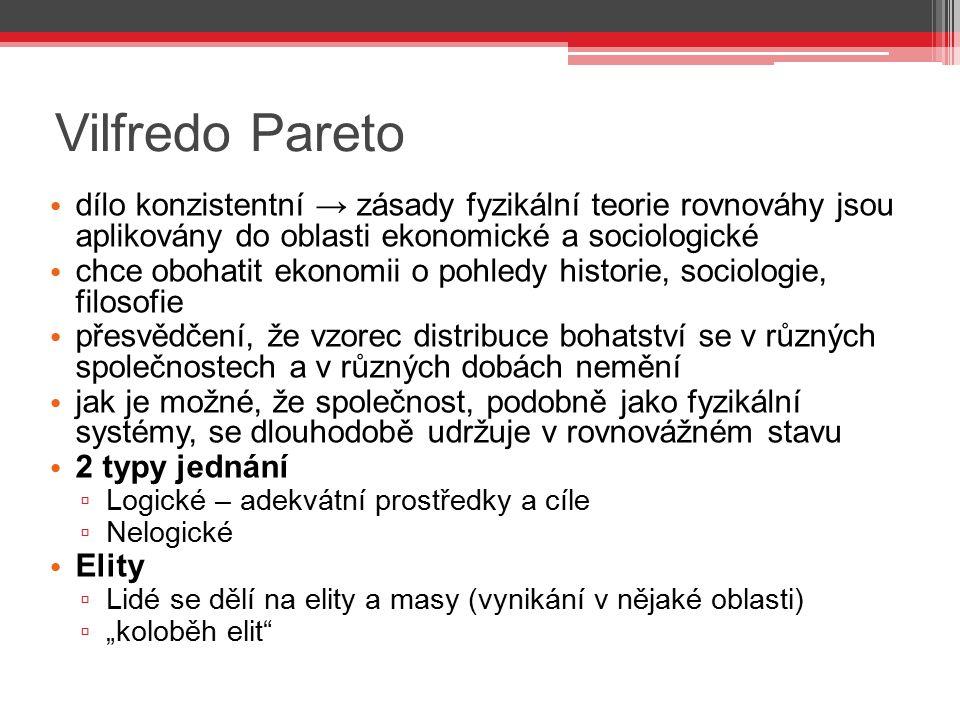 Vilfredo Pareto dílo konzistentní → zásady fyzikální teorie rovnováhy jsou aplikovány do oblasti ekonomické a sociologické chce obohatit ekonomii o po