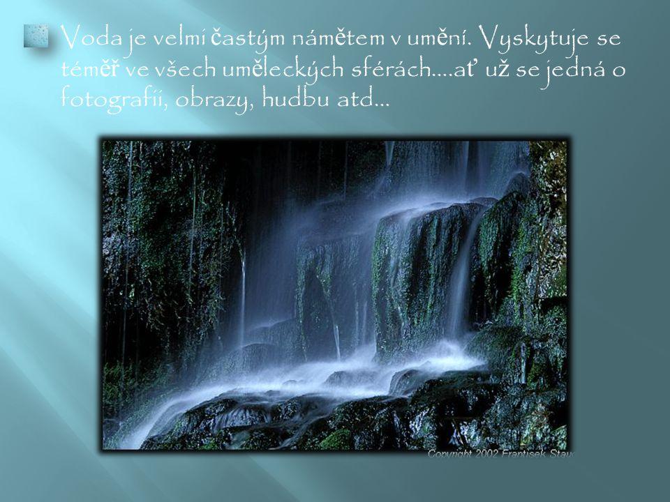  Voda je velmi č astým nám ě tem v um ě ní.