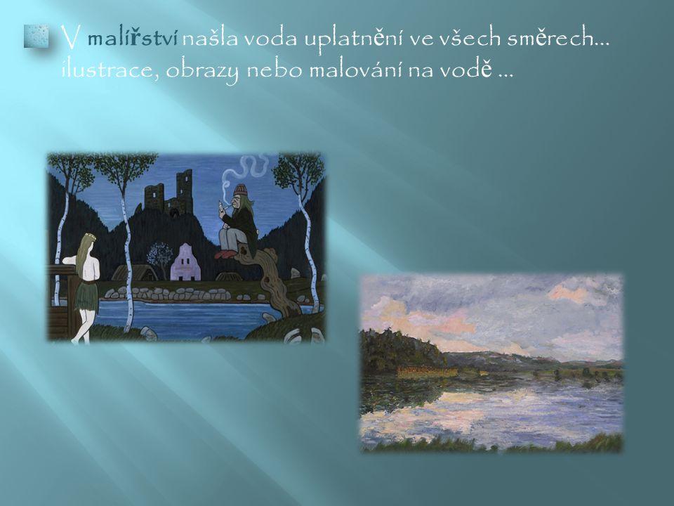  V malí ř ství našla voda uplatn ě ní ve všech sm ě rech… ilustrace, obrazy nebo malování na vod ě …