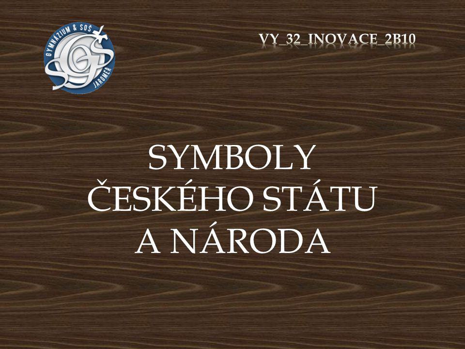 SYMBOLY ČESKÉHO STÁTU A NÁRODA