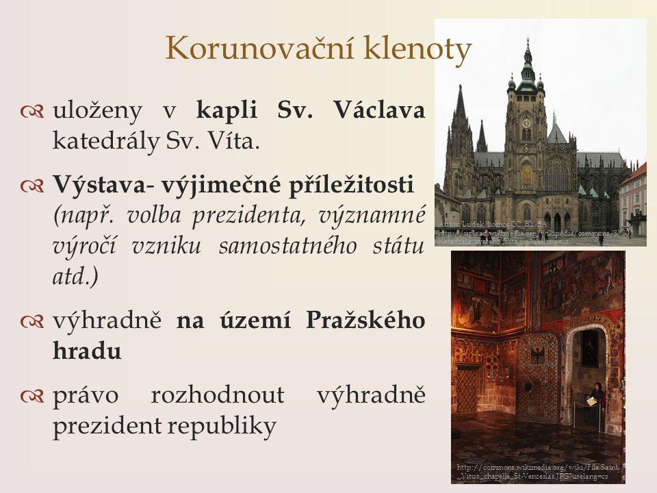  uloženy v kapli Sv. Václava katedrály Sv. Víta.  Výstava - výjimečné příležitosti (např. volba prezidenta, významné výročí vzniku samostatného stát