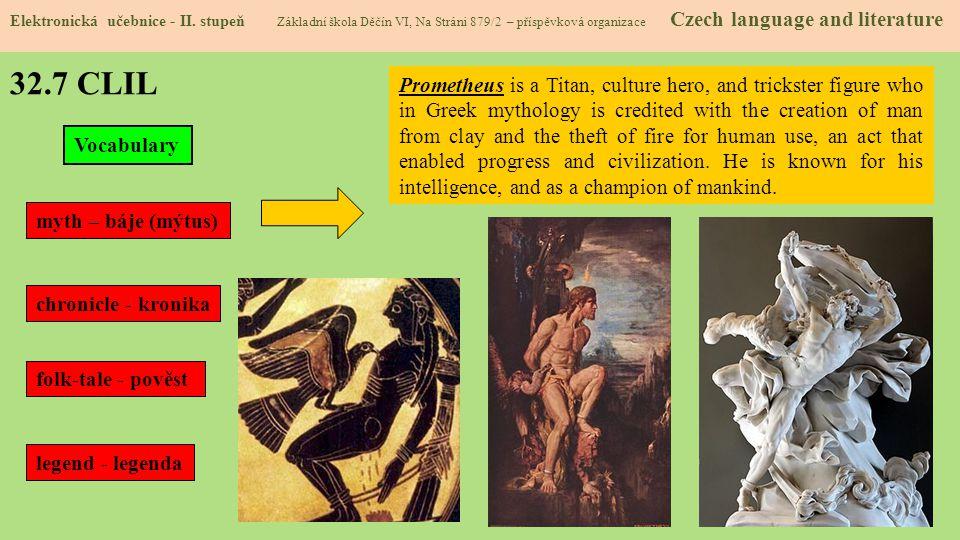 32.7 CLIL Elektronická učebnice - II. stupeň Základní škola Děčín VI, Na Stráni 879/2 – příspěvková organizace Czech language and literature Prometheu
