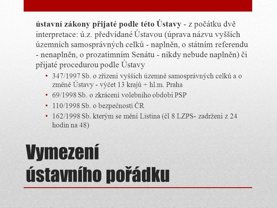Vymezení ústavního pořádku ústavní zákony přijaté podle této Ústavy - z počátku dvě interpretace: ú.z.