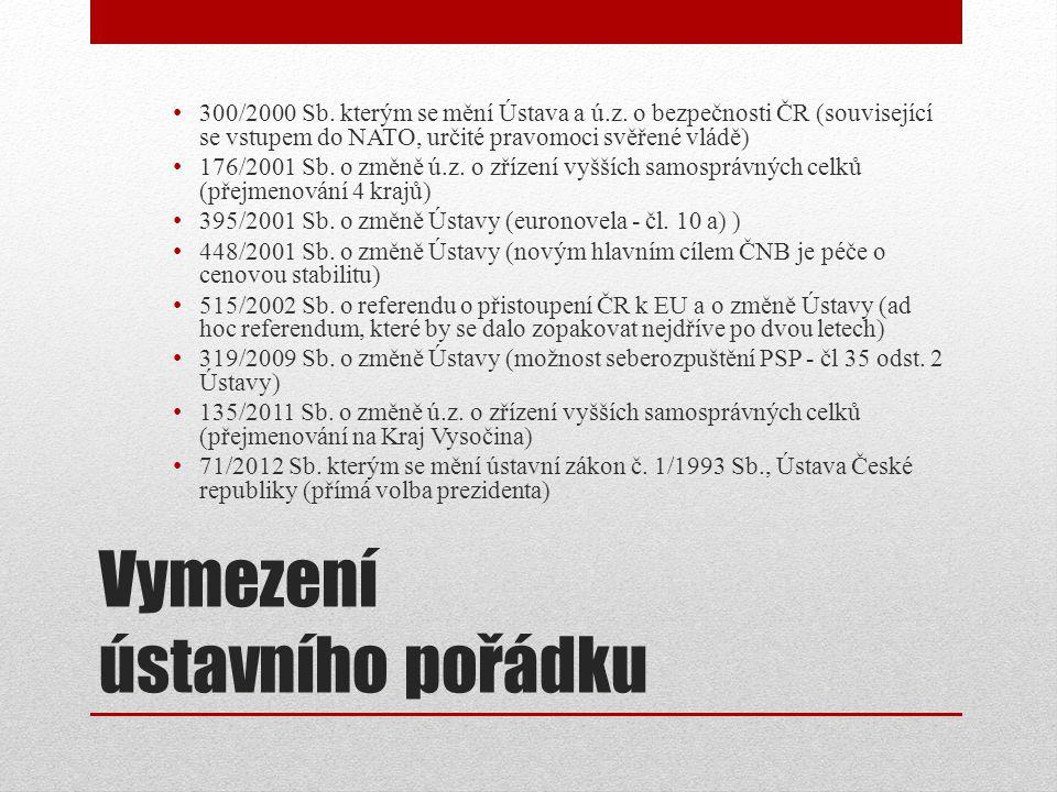 Vymezení ústavního pořádku 300/2000 Sb.kterým se mění Ústava a ú.z.