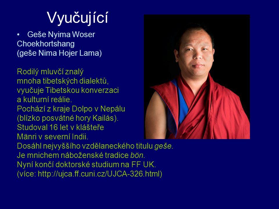 Vyučující Geše Nyima Woser Choekhortshang (geše Nima Hojer Lama) Rodilý mluvčí znalý mnoha tibetských dialektů, vyučuje Tibetskou konverzaci a kulturn