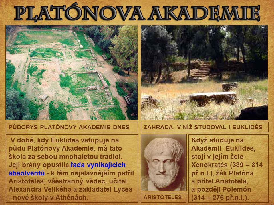 V době, kdy Euklides vstupuje na půdu Platónovy Akademie, má tato škola za sebou mnohaletou tradici. Její brány opustila řada vynikajících absolventů