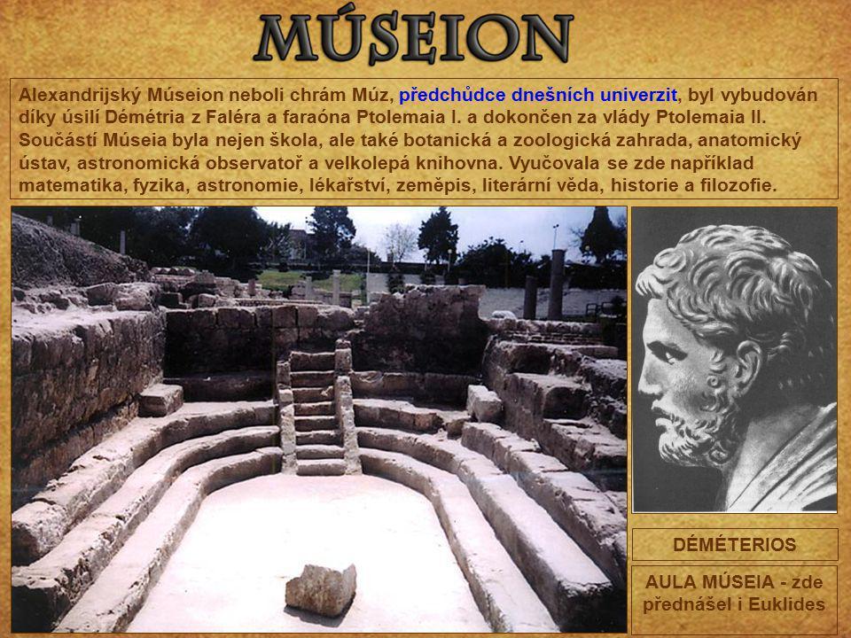 Alexandrijský Múseion neboli chrám Múz, předchůdce dnešních univerzit, byl vybudován díky úsilí Démétria z Faléra a faraóna Ptolemaia I. a dokončen za