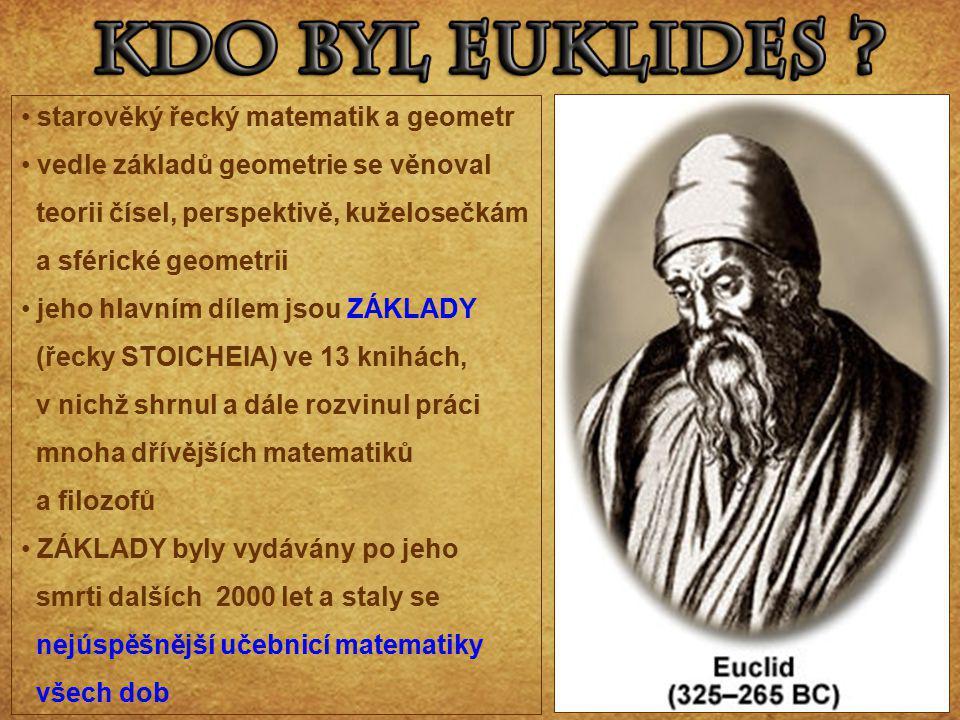 starověký řecký matematik a geometr vedle základů geometrie se věnoval teorii čísel, perspektivě, kuželosečkám a sférické geometrii jeho hlavním dílem