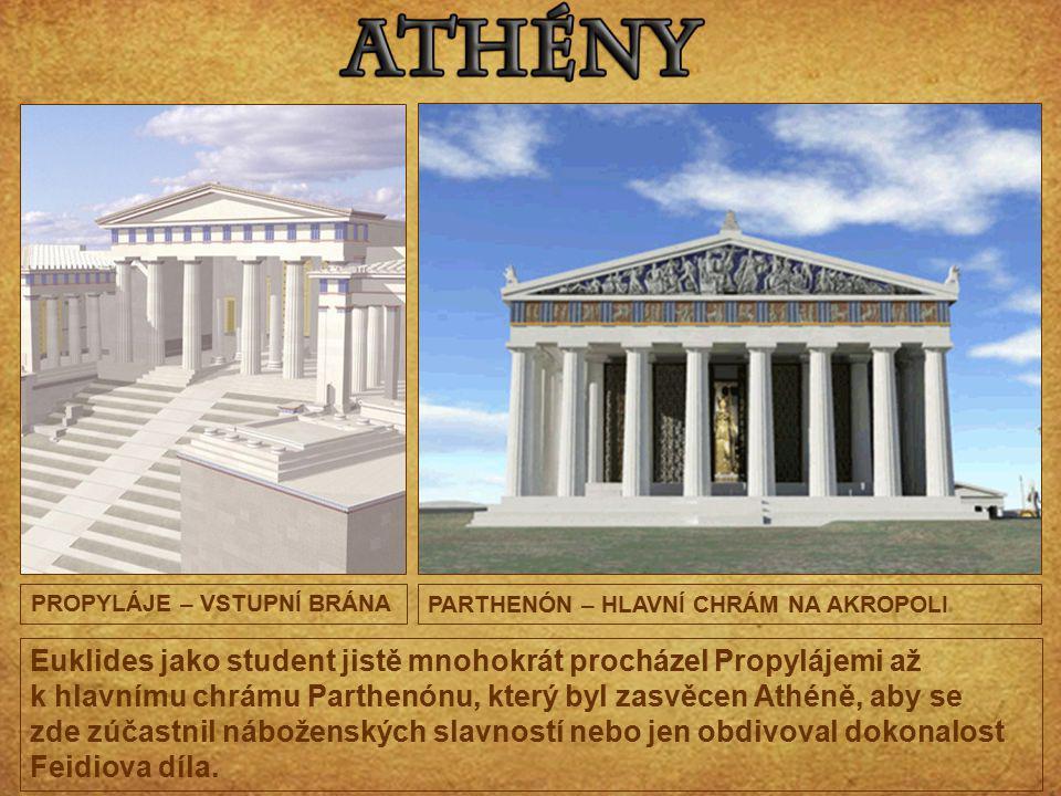 Euklides jako student jistě mnohokrát procházel Propylájemi až k hlavnímu chrámu Parthenónu, který byl zasvěcen Athéně, aby se zde zúčastnil nábožensk