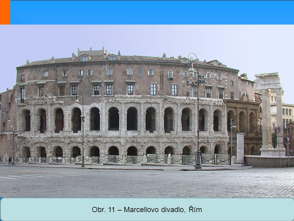 Střední škola Oselce Obr. 11 – Marcellovo divadlo, Řím