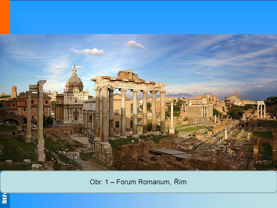 Střední škola Oselce Obr. 1 – Forum Romanum, Řím