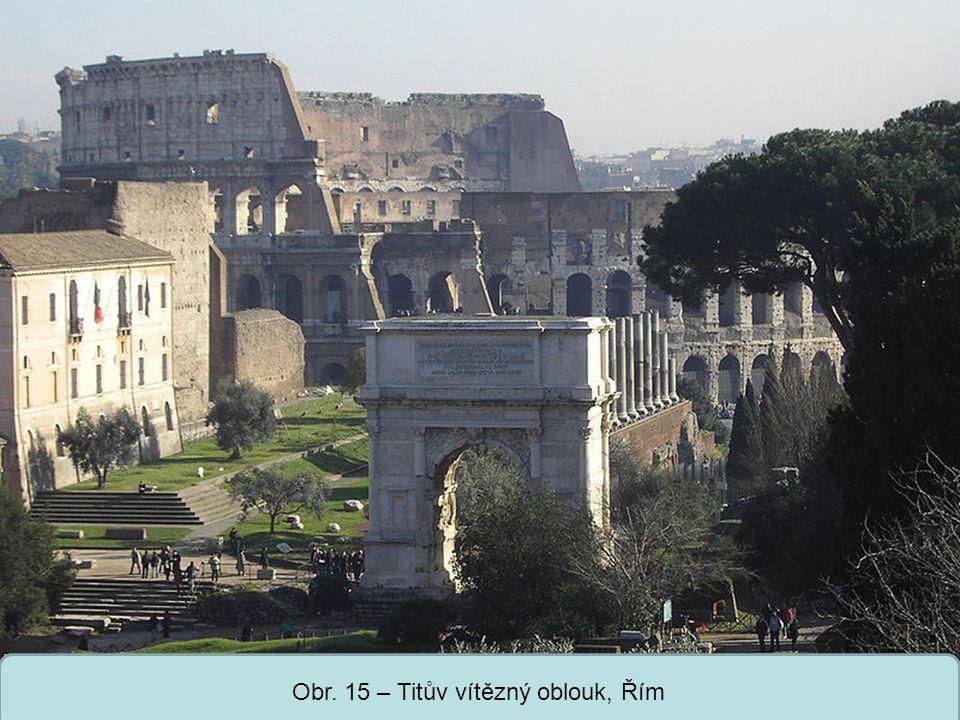 Střední škola Oselce Obr. 15 – Titův vítězný oblouk, Řím