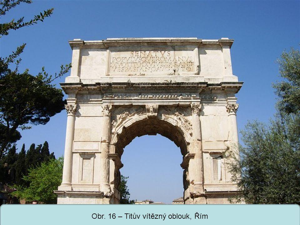 Střední škola Oselce Obr. 16 – Titův vítězný oblouk, Řím