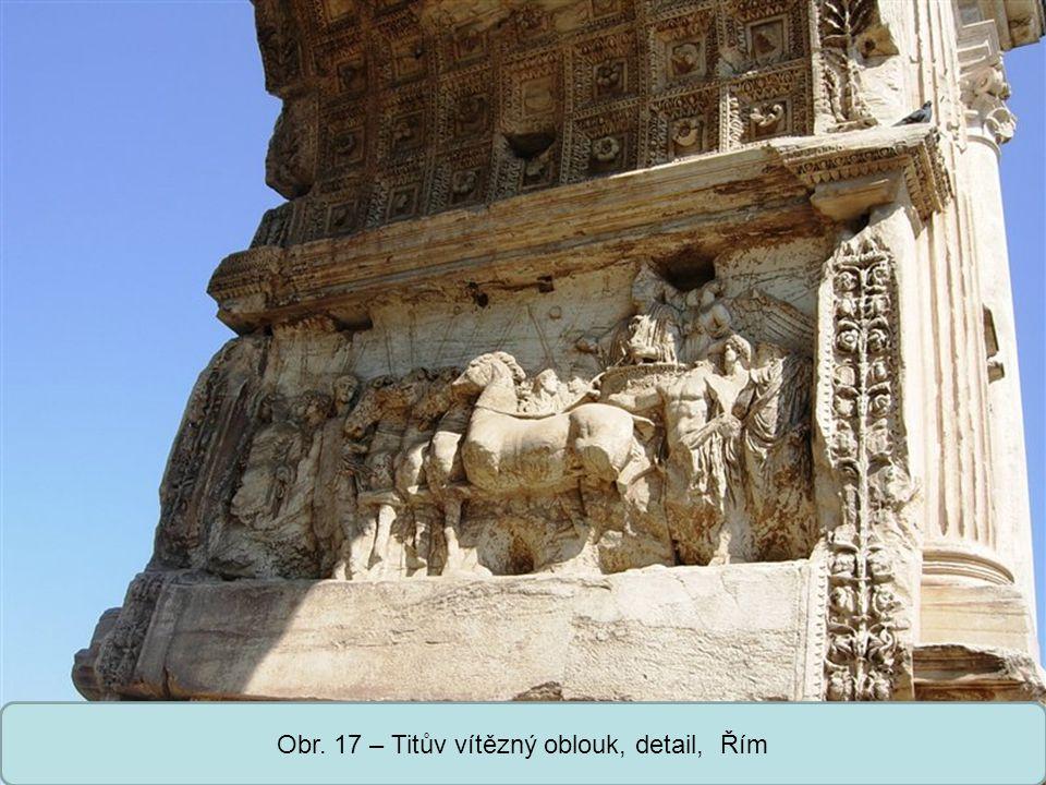 Střední škola Oselce Obr. 17 – Titův vítězný oblouk, detail, Řím