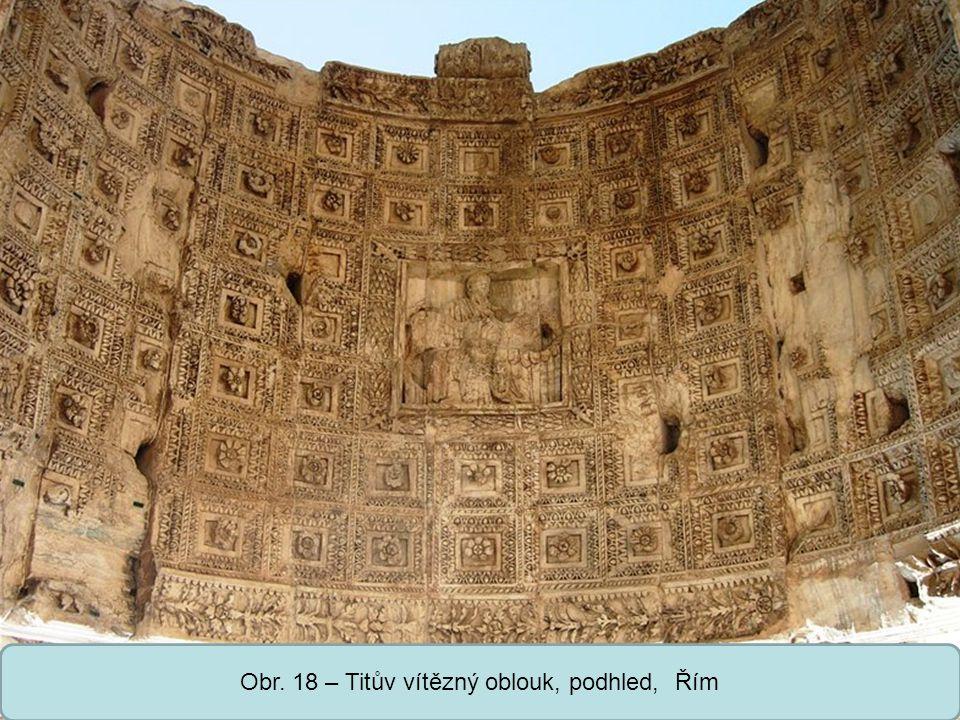 Střední škola Oselce Obr. 18 – Titův vítězný oblouk, podhled, Řím