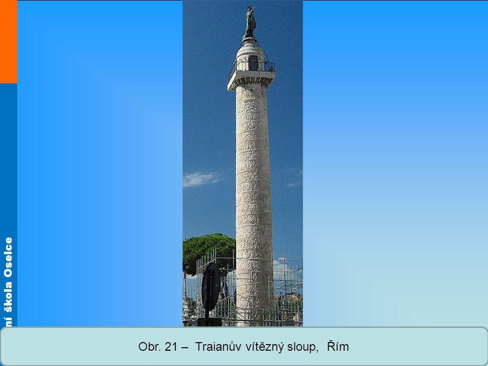 Střední škola Oselce Obr. 21 – Traianův vítězný sloup, Řím