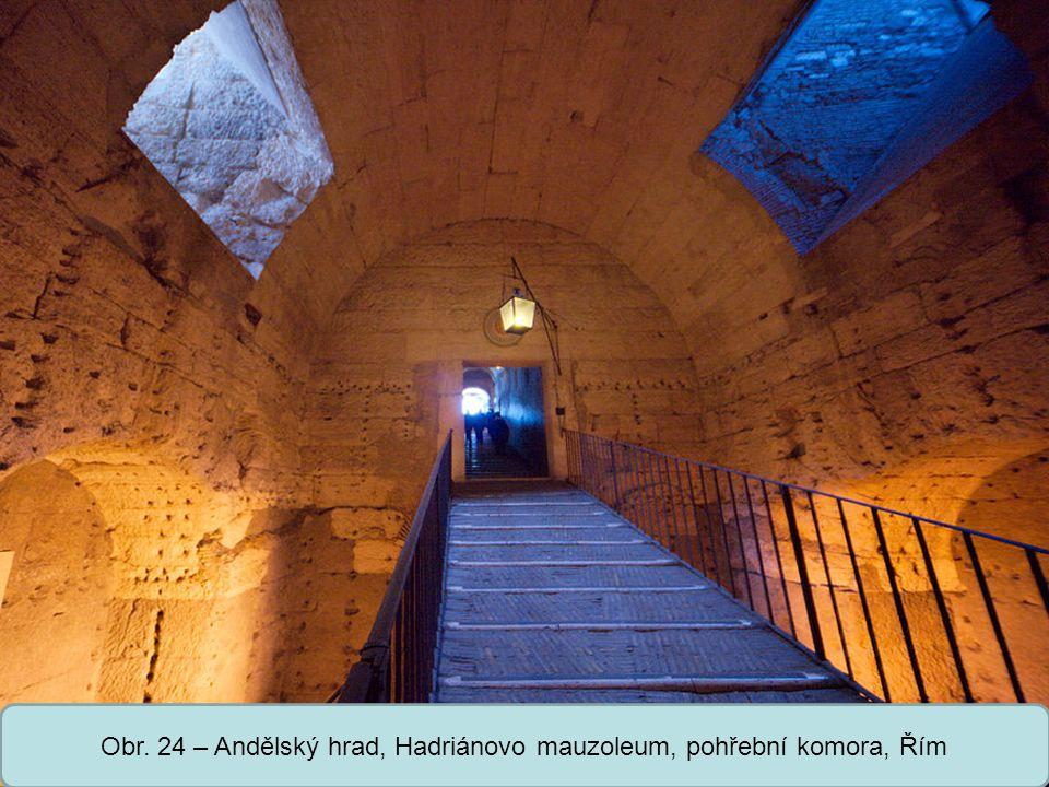 Střední škola Oselce Obr. 24 – Andělský hrad, Hadriánovo mauzoleum, pohřební komora, Řím
