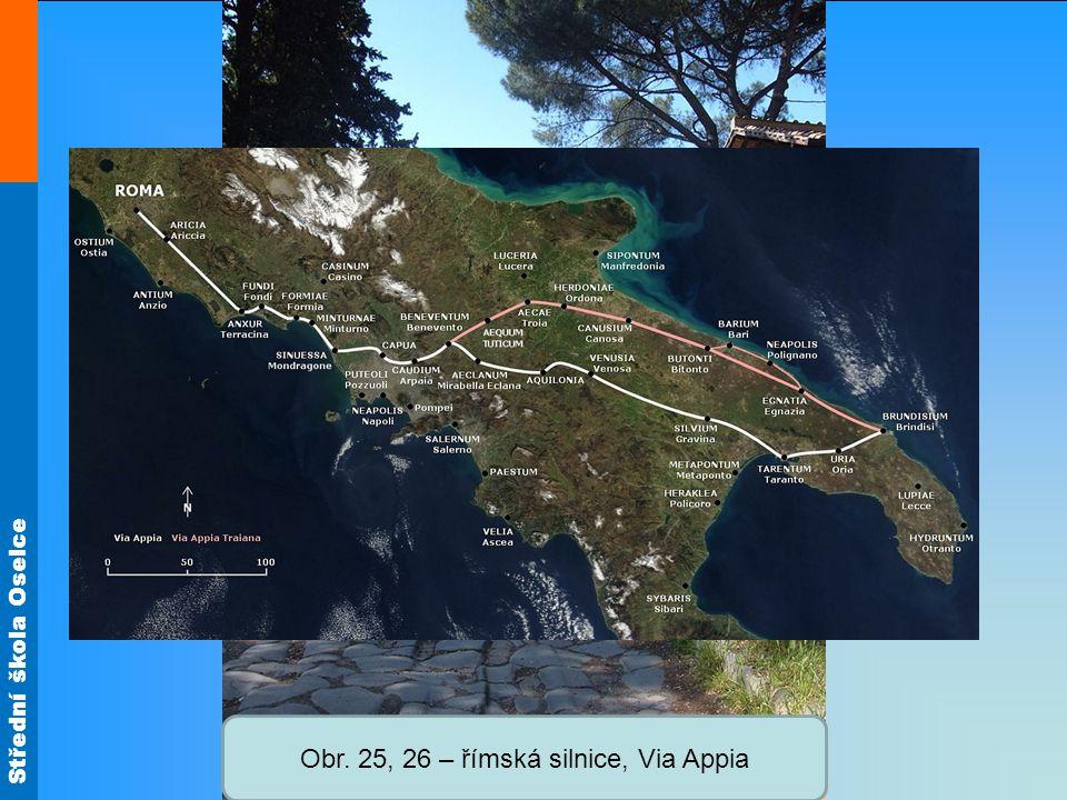 Střední škola Oselce Obr. 1 – římská silnice, Via appia, Obr. 25, 26 – římská silnice, Via Appia