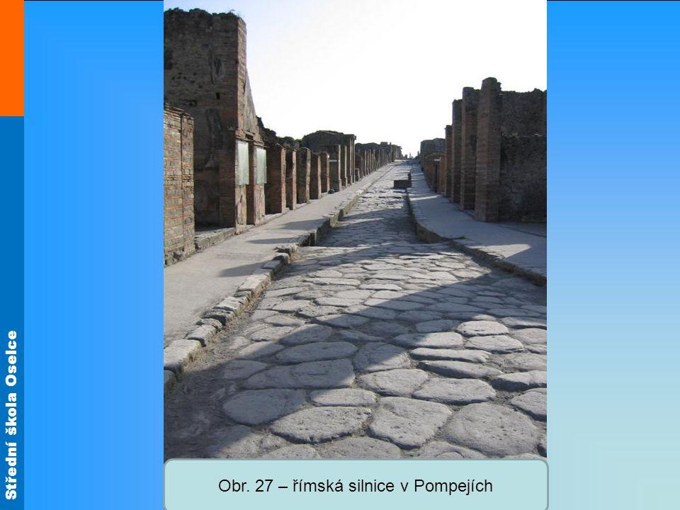 Střední škola Oselce Obr. 27 – římská silnice v Pompejích
