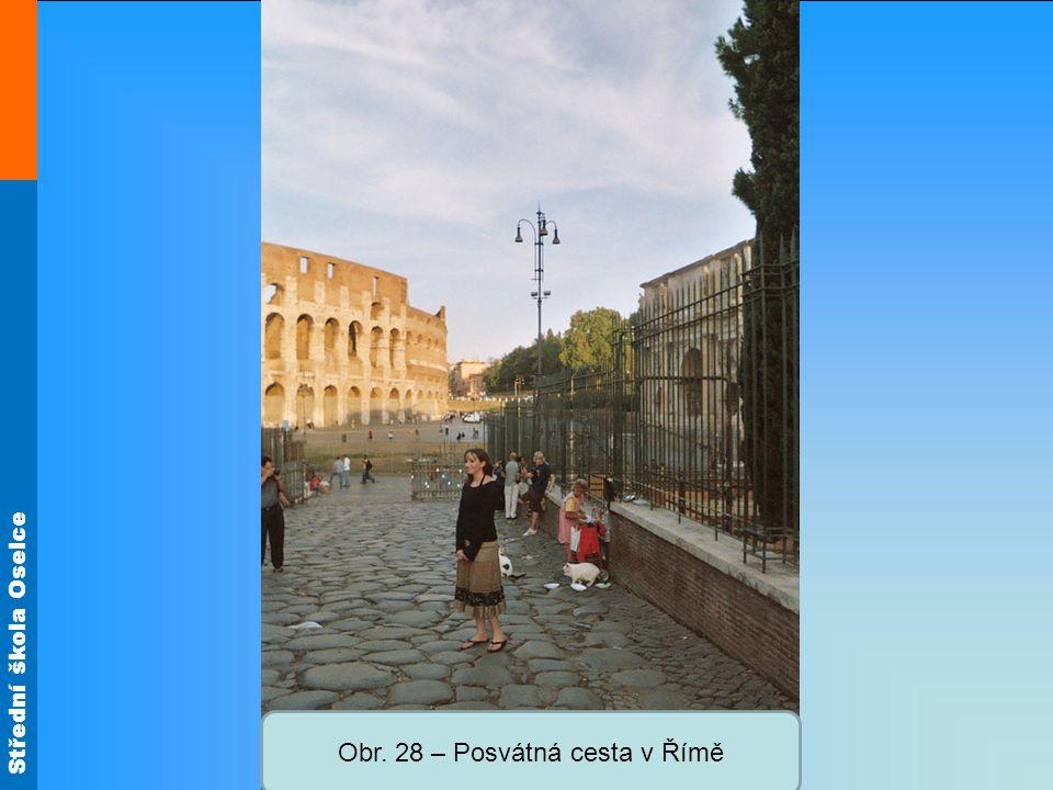 Střední škola Oselce Obr. 28 – Posvátná cesta v Římě