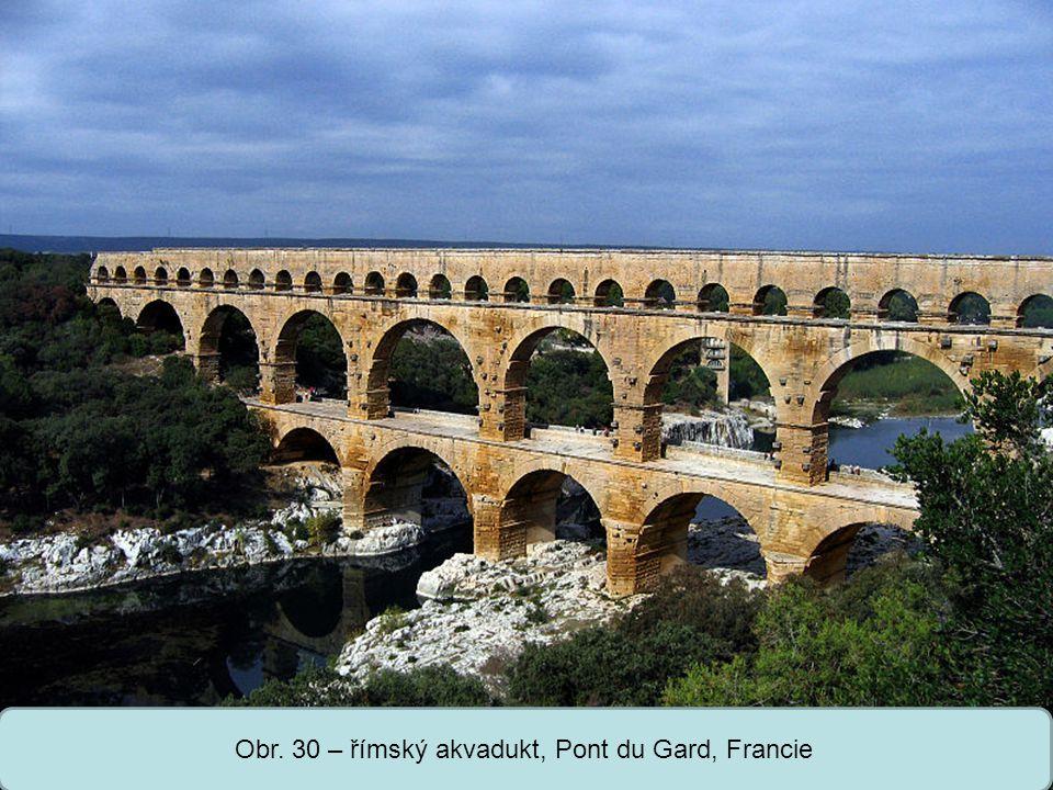 Střední škola Oselce Obr. 30 – římský akvadukt, Pont du Gard, Francie