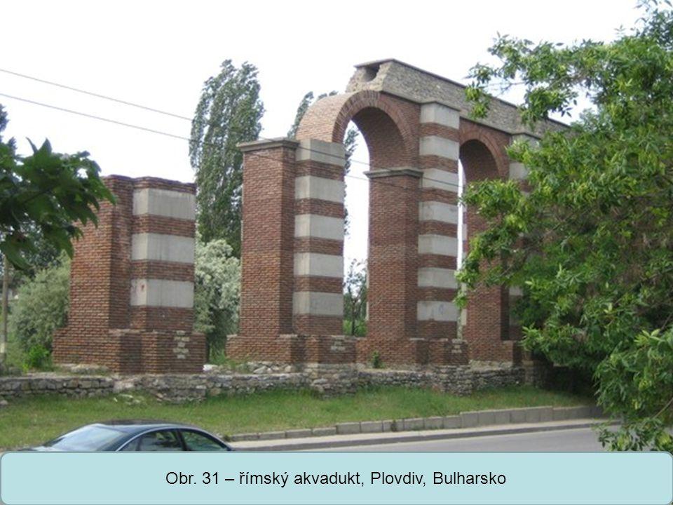Střední škola Oselce Obr. 31 – římský akvadukt, Plovdiv, Bulharsko
