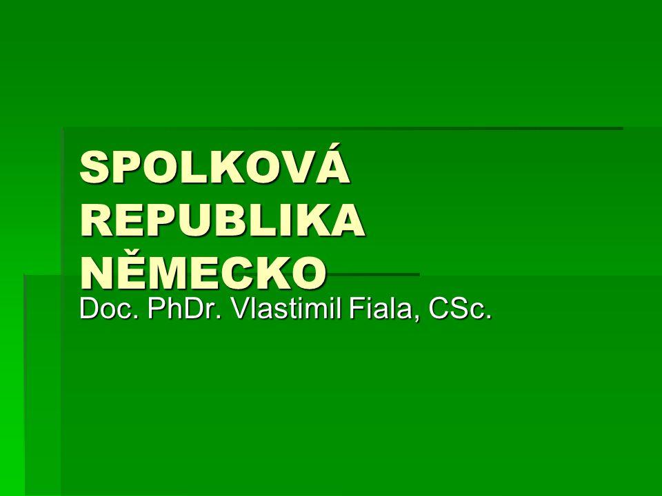 SPOLKOVÁ REPUBLIKA NĚMECKO Doc. PhDr. Vlastimil Fiala, CSc.