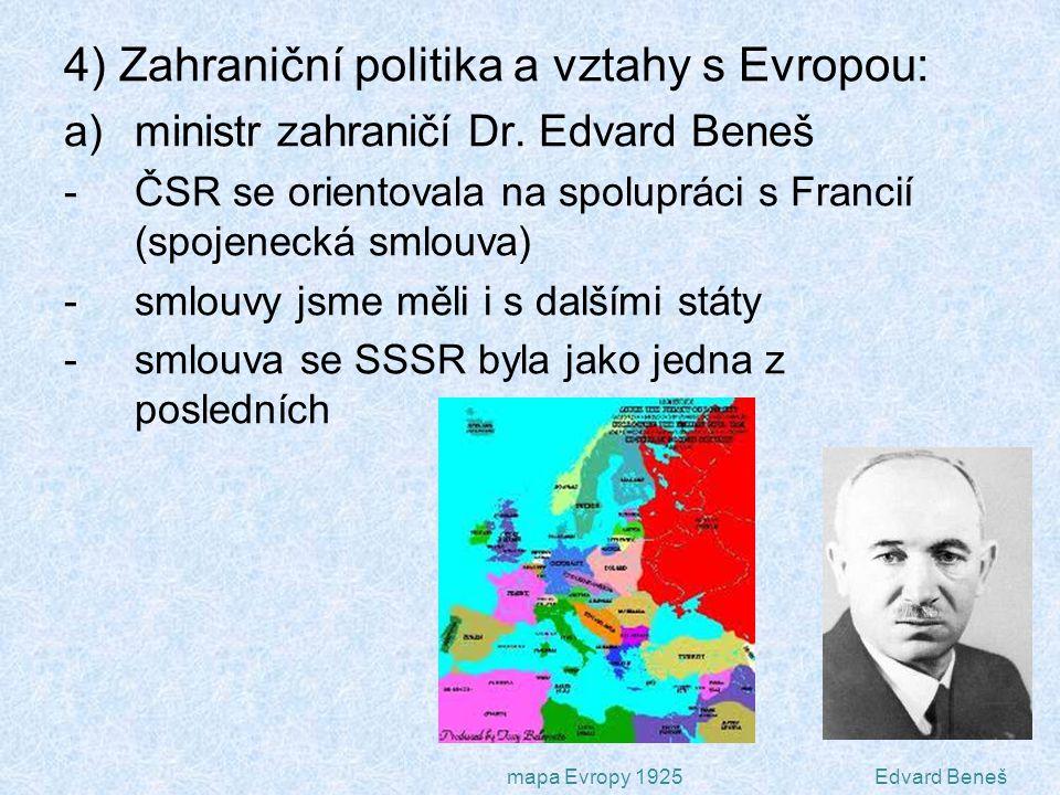 4) Zahraniční politika a vztahy s Evropou: a)ministr zahraničí Dr.