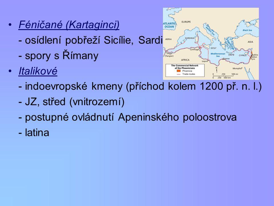 Řekové - J, JZ Ap. pol., Sicílie – v rámci velké řecké kolonizace (8. – 6. st. př. n. l.) - samostatnost, nezávislost - silný kulturní vliv na okolí (