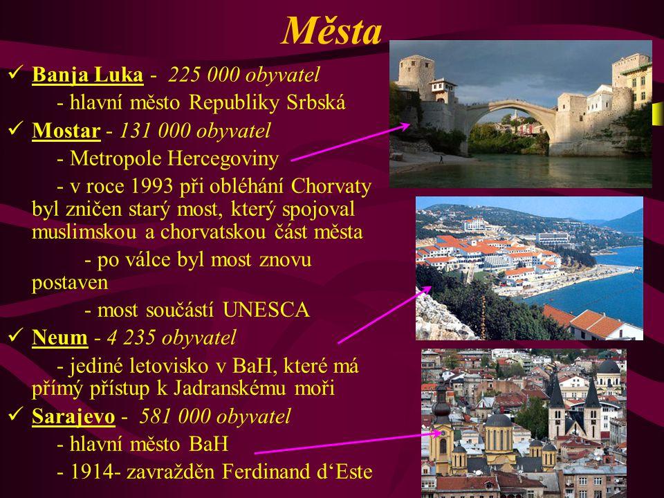 Města B anja Luka - 225 000 obyvatel - hlavní město Republiky Srbská M ostar - 131 000 obyvatel - Metropole Hercegoviny - v roce 1993 při obléhání Cho