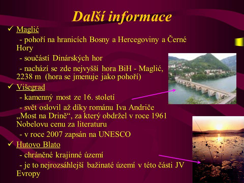 Další informace M aglić - pohoří na hranicích Bosny a Hercegoviny a Černé Hory - součástí Dinárských hor - nachází se zde nejvyšší hora BiH - Maglić,