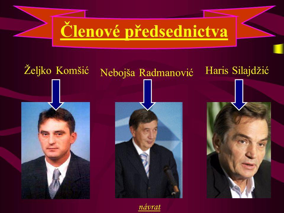 Členové předsednictva Željko Komšić Nebojša Radmanović Haris Silajdžić návrat