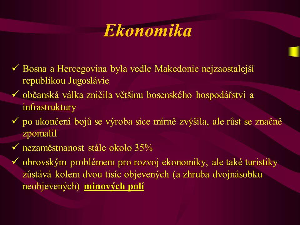 Ekonomika B osna a Hercegovina byla vedle Makedonie nejzaostalejší republikou Jugoslávie o bčanská válka zničila většinu bosenského hospodářství a inf