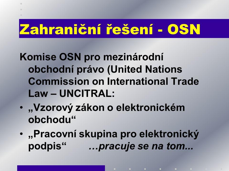 """Zahraniční řešení - OSN Komise OSN pro mezinárodní obchodní právo (United Nations Commission on International Trade Law – UNCITRAL: """"Vzorový zákon o e"""