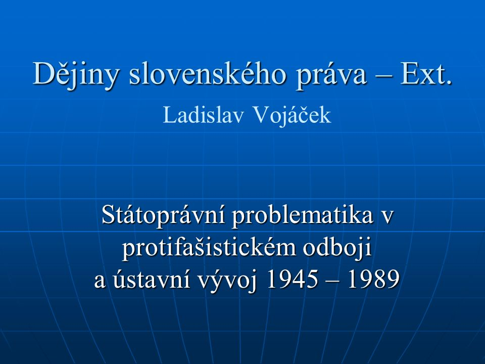 Dějiny slovenského práva – Ext. Dějiny slovenského práva – Ext.