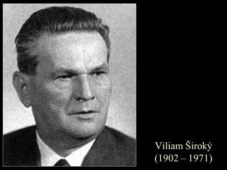 Viliam Široký (1902 – 1971)