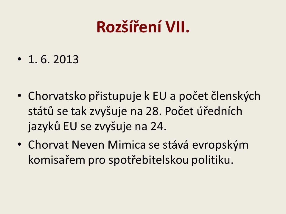Rozšíření VII. 1. 6. 2013 Chorvatsko přistupuje k EU a počet členských států se tak zvyšuje na 28. Počet úředních jazyků EU se zvyšuje na 24. Chorvat