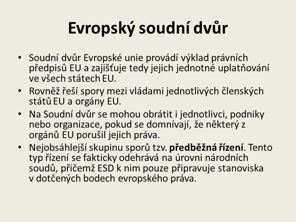 Evropský soudní dvůr Soudní dvůr Evropské unie provádí výklad právních předpisů EU a zajišťuje tedy jejich jednotné uplatňování ve všech státech EU. R