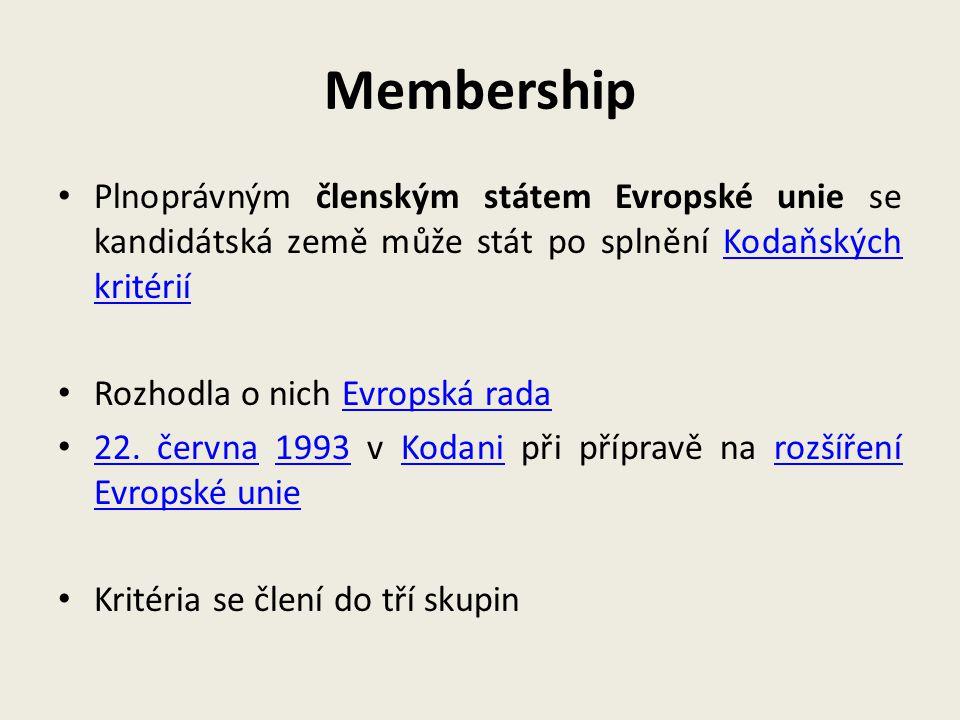 Membership Plnoprávným členským státem Evropské unie se kandidátská země může stát po splnění Kodaňských kritériíKodaňských kritérií Rozhodla o nich E