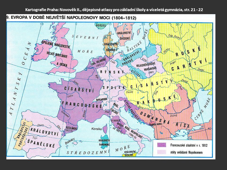 Kartografie Praha: Novověk II., dějepisné atlasy pro základní školy a víceletá gymnázia, str. 21 - 22