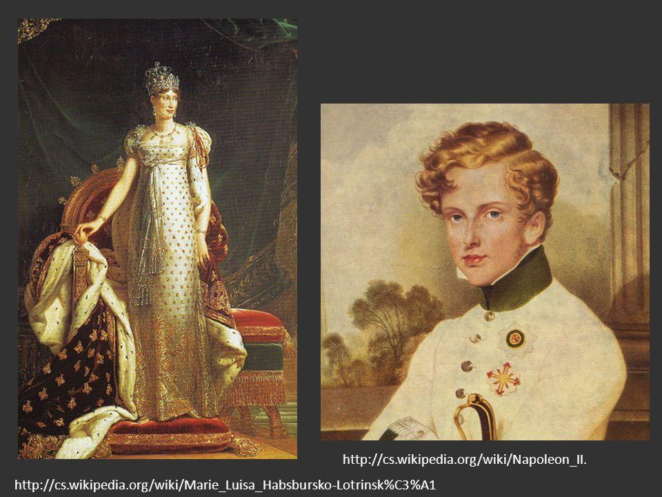 http://cs.wikipedia.org/wiki/Marie_Luisa_Habsbursko-Lotrinsk%C3%A1 http://cs.wikipedia.org/wiki/Napoleon_II.